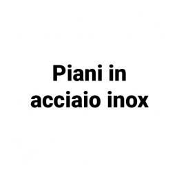 Piani in Acciaio Inox per 1400